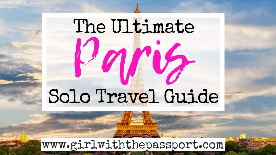 Solo Travel Paris: Amazing Things to do Alone in Paris