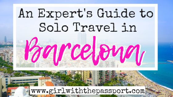Barcelona Solo Travel Guide: How to Have More Fun Alone