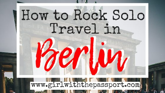 How to Solo Travel Berlin like a Boss!