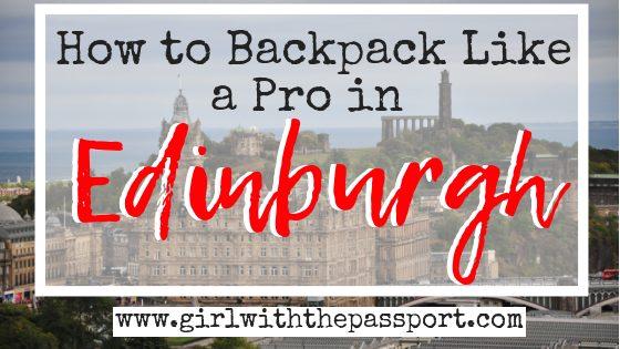 Backpacking Edinburgh: An Edinburgh Backpackers Guide to Saving Money in Scotland.