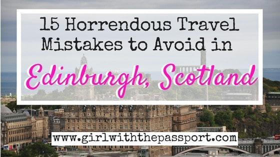 Edinburgh Scotland Travel: 15 Mistakes to Avoid Among the Edinburgh Scotland Population
