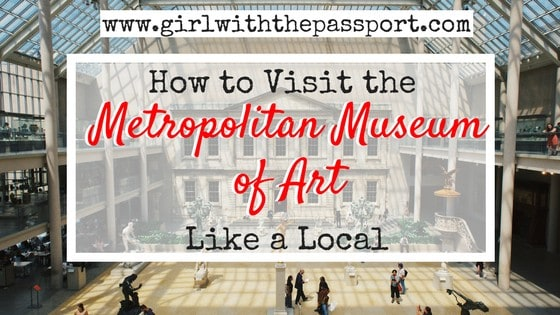 10 Secrets to Help You Visit the MET (NYC) Like a Local