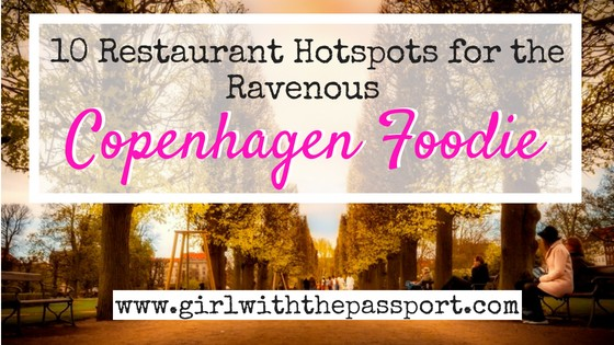 Create Your Own Copenhagen Food Tour with these Amazing Eateries