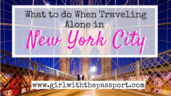 NYC Solo Travel: A Local's Guide on What to do and Where to Go!