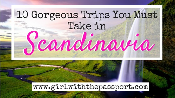 10 Trips to Scandinavia that You Must Take Right Now (And 2 awesome spots in the Netherlands)!