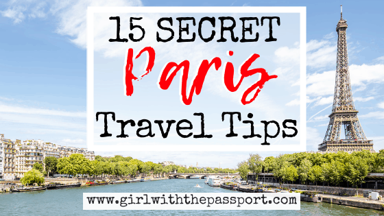 15 SECRET Paris Tips for Your Paris Vacation!
