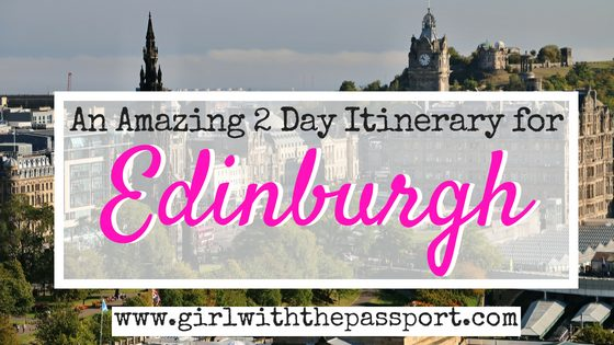 Edinburgh Itinerary 2 days: How to Make the Most of Your Time in Scotland