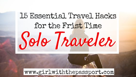 Traveling Alone for the First Time? 15 Essential Tips You NEED to Know!