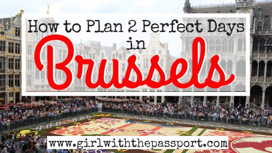 2 Days in Brussels: The Perfect Brussels Weekend Itinerary