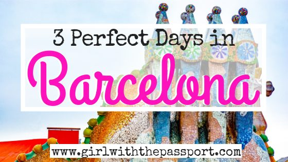 How to Create a 3 Day Barcelona Itinerary