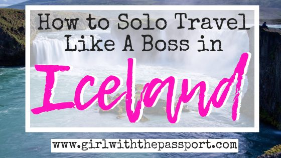 Iceland Solo Travel: Planning the Perfect Solo Trip to Iceland