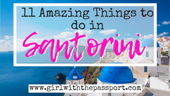 What to See in Santorini Greece to Make Your Trip Extra Special!
