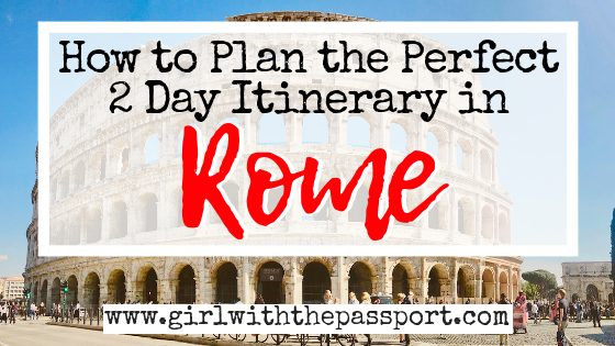 A Fantastic Rome 2 Day Itinerary