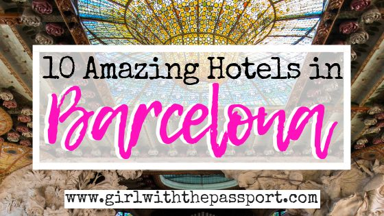 Where to Stay in Barcelona: 10 Cool Places to Stay in Barcelona