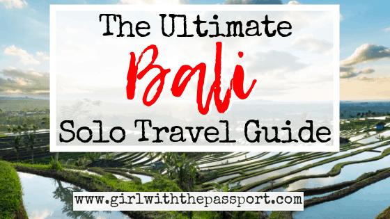 The Ultimate Bali Solo Travel Guide