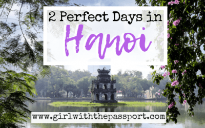 2 Days in Hanoi: A Perfect 2 Day Hanoi Itinerary