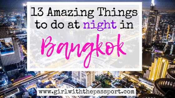 13 Awesome Things to do in Bangkok at Night