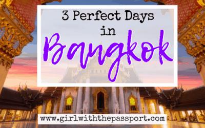A Perfect, 3 day Bangkok Itinerary!