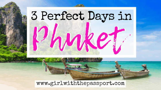 The Ultimate 3 Day Phuket Itinerary