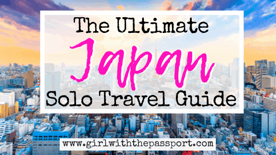 The ULTIMATE Guide to Solo Travel Japan