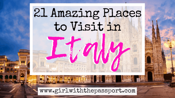 21 Astounding, Must See Places in Italy!