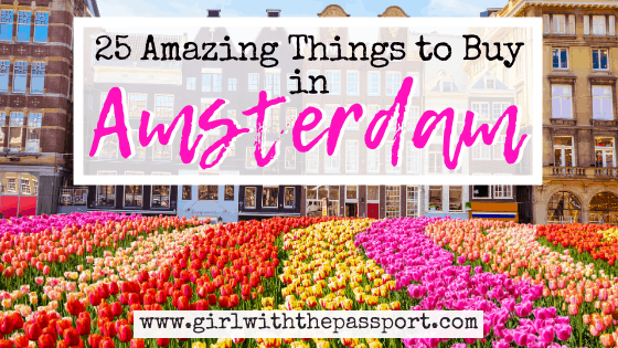 25 of the Best Souvenirs in Amsterdam!