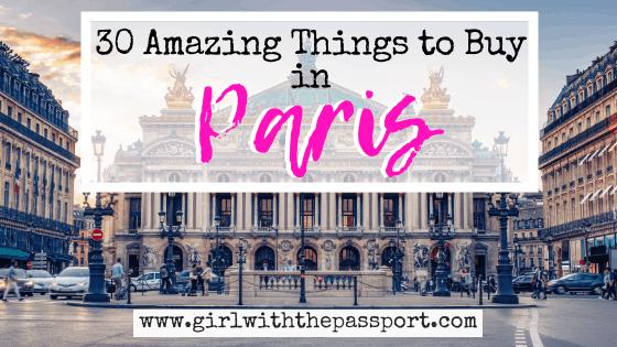 Paris Souvenirs: 30 Amazing Things to Buy in Paris!