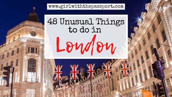 48 Amazing and Totally Unusual Things to do in London