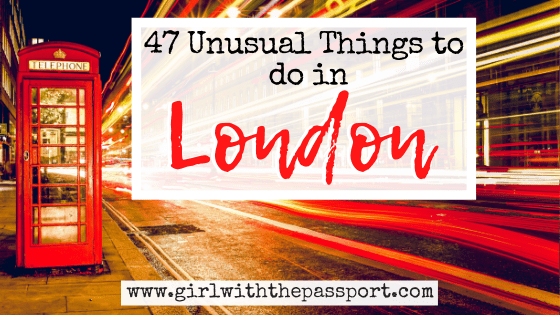 47 Amazing and Totally Unusual Things to do in London