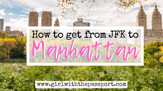 How to Get from JFK to Manhattan: A Fantastic Local's Guide
