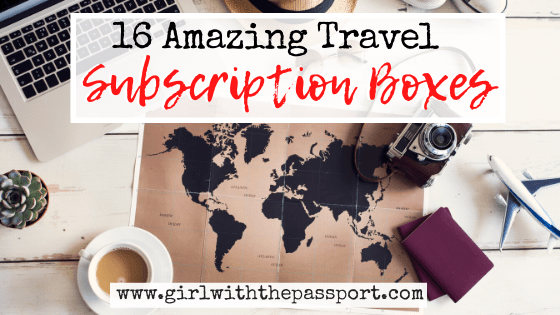 16 Amazing Travel Subscription Boxes You Will Love!