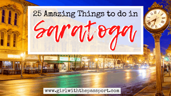 25 Amazing Things to do in Saratoga Springs, NY!