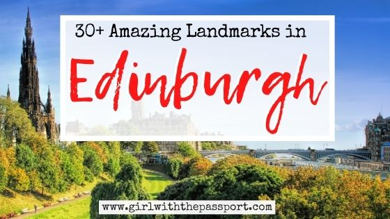 30+ Amazing and Famous Edinburgh Landmarks You'll Love!
