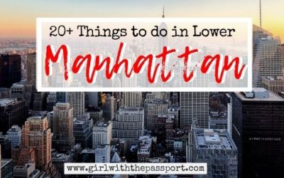 24+ Amazing Things to do in Lower Manhattan!