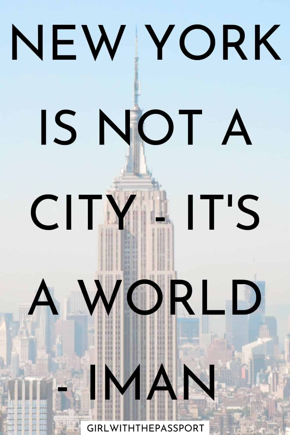 """New York is not a city - it's a world"" quote."