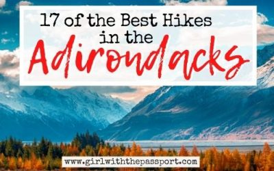 An Expert's Guide to 17 of the Absolute Best Hikes in the Adirondacks!