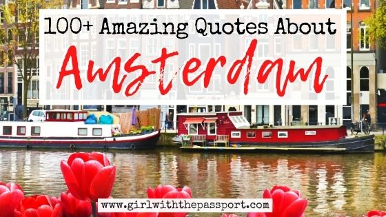 100+ Amazing Quotes About Amsterdam!