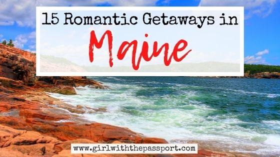 15 Amazing Romantic Getaways in Maine!