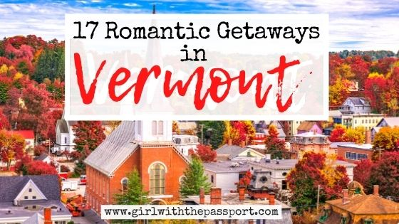 17 Wonderfully Romantic Getaways in Vermont